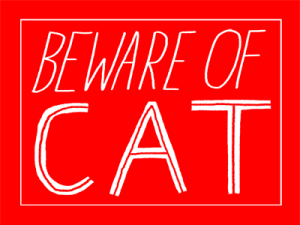 Beware of Cat sign and print by Atlanta based illustrator Sarah Neuburger