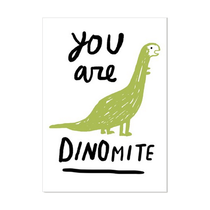 You Are Dinomite Cards